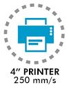"4"" Printer 250 mm/s"